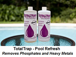 Pool Refresh Total Trap removes phosphates and dissolved metals, from pools and spas.