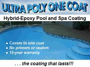 Ultra Poly One Coat Hybrid-Epoxy Pool and Spa Coating.